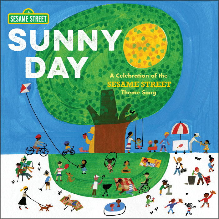 Cover of Sunny Day: A Celebration of the Sesame Street Theme Song