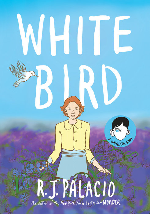 Cover of White Bird: A Wonder Story
